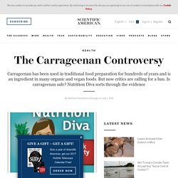 The Carrageenan Controversy
