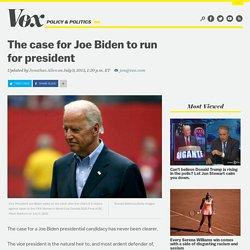 The case for Joe Biden to run for president