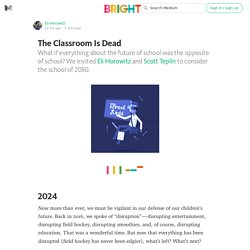The Classroom Is Dead — Bright