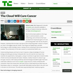 The Cloud Will Cure Cancer