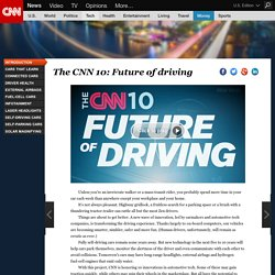 The CNN 10: Future of driving