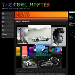 The Cool Hunter - News