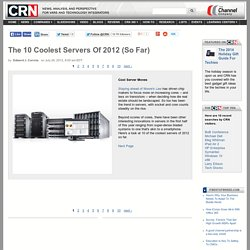 The 10 Coolest Servers Of 2012 (So Far)