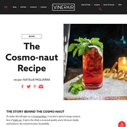 The Cosmo-naut Recipe