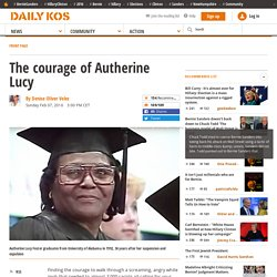 The courage of Autherine Lucy