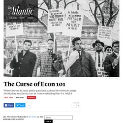 The Curse of Econ 101 - The Atlantic