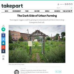 The Dark Side of Urban Farming
