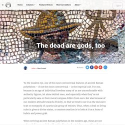 The dead are gods, too – Polytheist.com