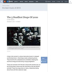 The 5 Deadliest Drops Of 2010