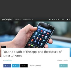 Yo, the death of the app, and the future of smartphones