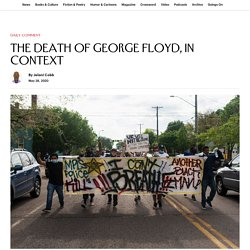 The Death of George Floyd, in Context