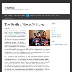 The Death of the 20% Project
