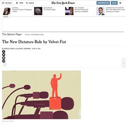 The New Dictators Rule by Velvet Fist