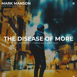 The Disease of More - Mark Manson - Pocket