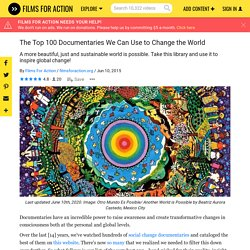The Top 100 Documentaries We Can Use to Change the World