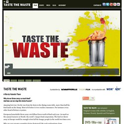 The documentary → TASTE THE WASTE