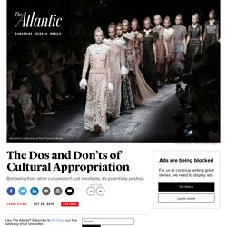 The Dos and Don'ts of Cultural Appropriation