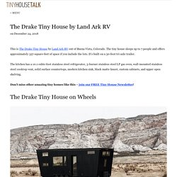 The Drake Tiny House by Land Ark RV