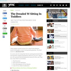 The Dreaded W-Sitting In Toddlers