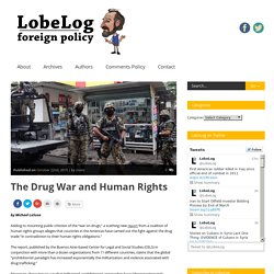 The Drug War and Human Rights « LobeLog