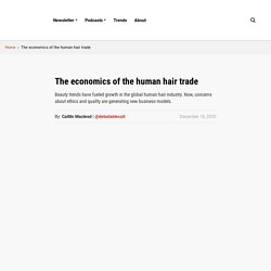 The economics of the human hair trade