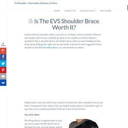 Is The EVS Shoulder Brace Worth It?