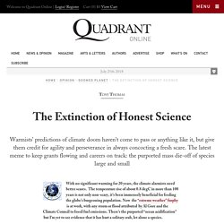 The Extinction of Honest Science