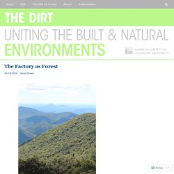 ***Ecosystem services: The Factory as Forest – The Dirt