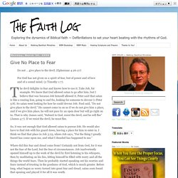 The Faith Log: Give No Place to Fear