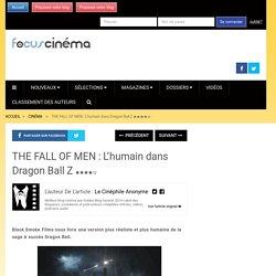 THE FALL OF MEN : L'humain dans Dragon Ball Z ★★★★☆