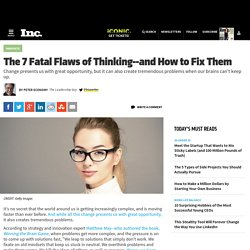The 7 Fatal Flaws of Thinking — and How to Fix Them