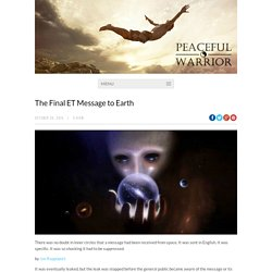 The Final ET Message to Earth