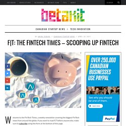T: The FinTech Times - Scooping up FinTech