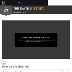 The First Battle of Bull Run - Jul 21, 1861