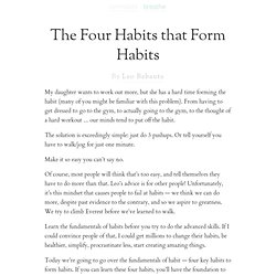 The Four Habits that Form Habits