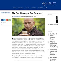 The Four Mantras of True Presence