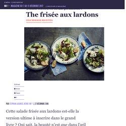 The frisée aux lardons