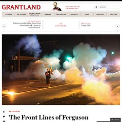 The Front Lines of Ferguson «