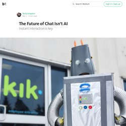The Future of Chat Isn't AI