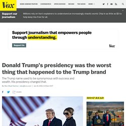 Donald Trump's presidency was the worst thing that happened to the Trump brand