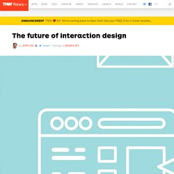 The Future of Interaction Design