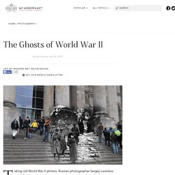 The Ghosts of World War II