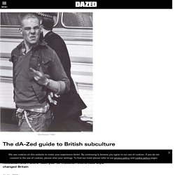 The dA–Zed guide to British subculture