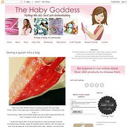 The Haby Goddess: Sewing a gusset into a bag