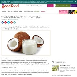 The health benefits of... coconut oil