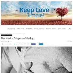 The Health Dangers of Dating