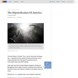 The Hipsterfication Of America