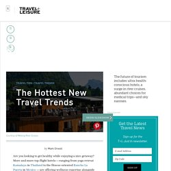 The Hottest New Travel Trends