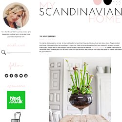 my scandinavian home: The house gardener