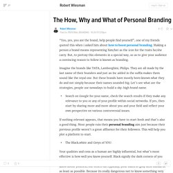 The How, Why and What of Personal Branding